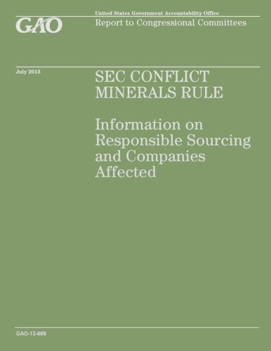 SEC Conflict Minerals Rule: Information on Responsible Sourcing and Companies Affected: Government ...
