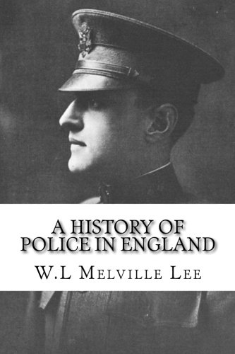 A History of Police in England: Melville Lee, W.L