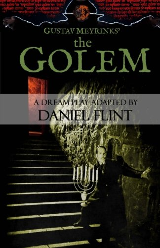 9781503202320: The Golem: A Dream Play adapted by Daniel Flint from the novel by Gustav Mayrink