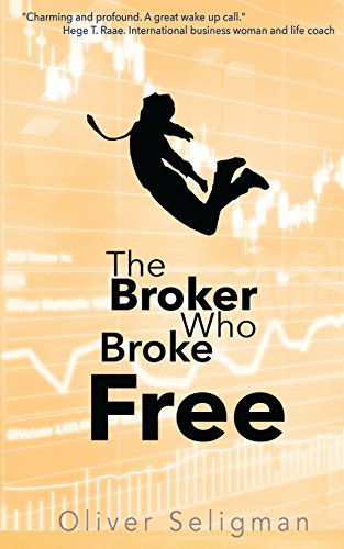 9781503204478: The Broker Who Broke Free: Happiness is found within