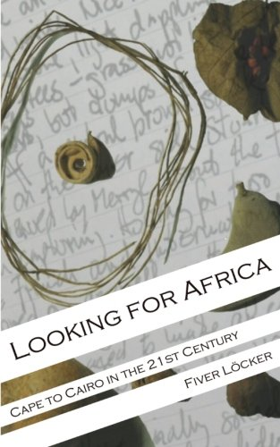 9781503204621: Looking for Africa: Cape to Cairo in the 21st Century