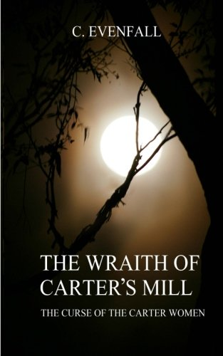 9781503205093: The Wraith Of Carter's Mill: The Curse of the Carter Women