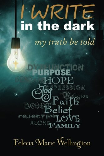 9781503207813: I WRITE in the dark: my truth be told