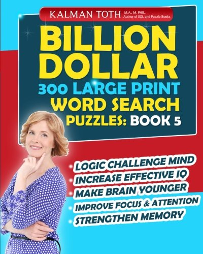 Billion Dollar 300 Large Print Word Search Puzzles: Book 5: Be Smarter & Increase Your IQ (...