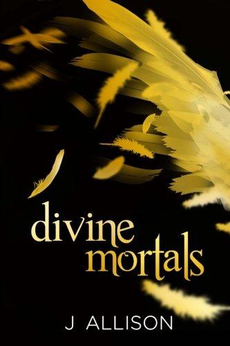 Divine Mortals: Allison, J