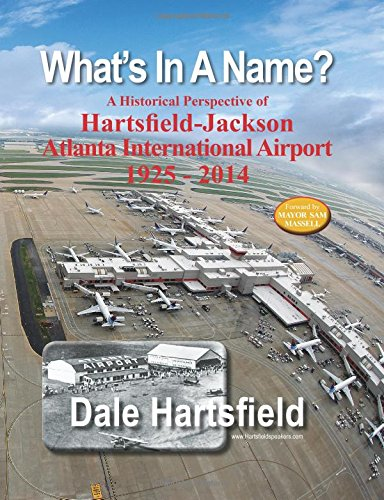 What's In A Name?: A Historical Perspective of Hartsfield-Jackson Atlanta International ...