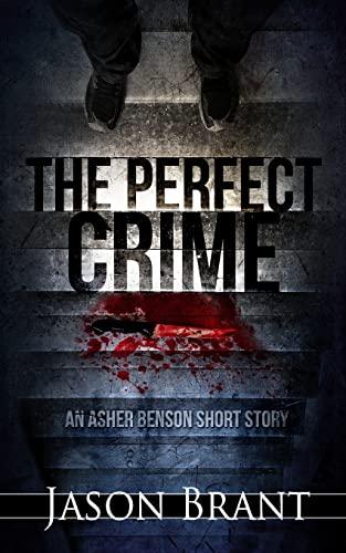 The Perfect Crime: An Asher Benson Short Story: Brant, Jason