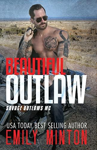 Beautiful Outlaw (Savage Outlaws MC) (Volume 1): Emily Minton