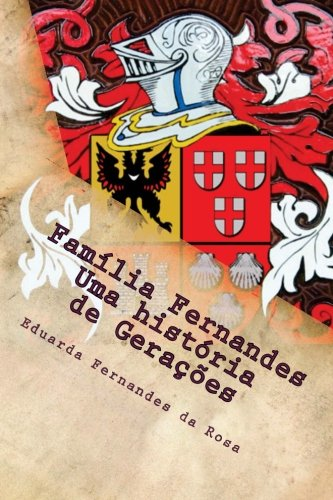 9781503220713: Família Fernandes: Uma História de Gerações (Portuguese Edition)