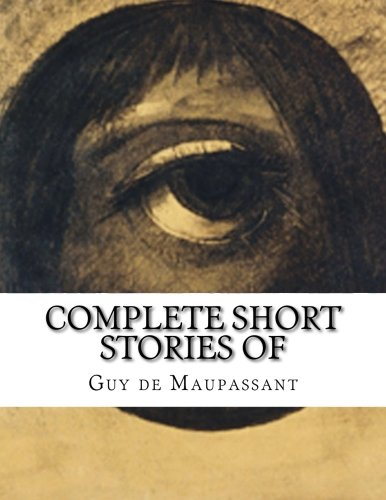 9781503221970: Complete Short Stories of Maupassant