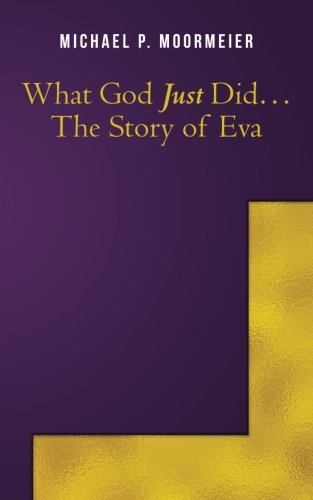 9781503224711: What God Just Did...The Story of Eva