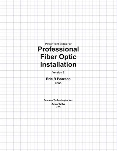 9781503224971: PowerPoint Slides For Professional Fiber Optic Installation, v9: The Essentials For Success