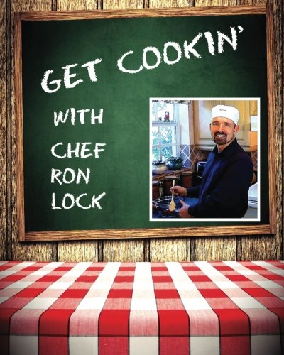 9781503225909: Get Cookin' with Chef Ron Lock