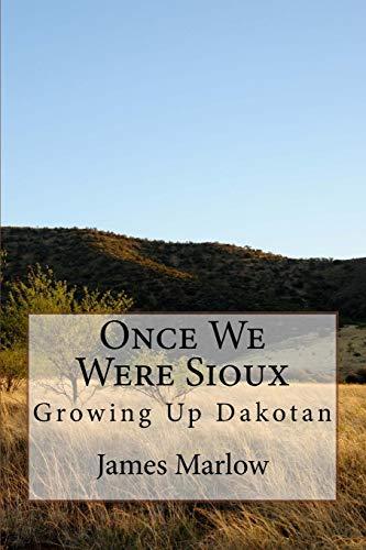 9781503226227: Once We Were Sioux: Growing Up Dakotan