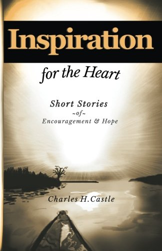 9781503226432: Inspiration for the Heart: Short stories to build confidence and encourage the soul
