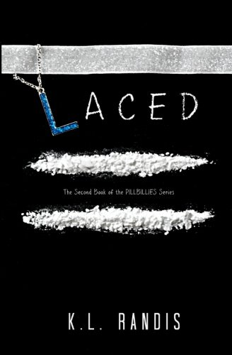 Laced: The Second Book of the Pillbillies Series (Pillbillies Series Book 2): K.L Randis