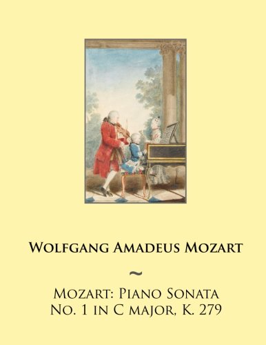 Mozart: Piano Sonata No. 1 in C major, K. 279 (Mozart Piano Sonatas) (Volume 1): Mozart, Wolfgang ...