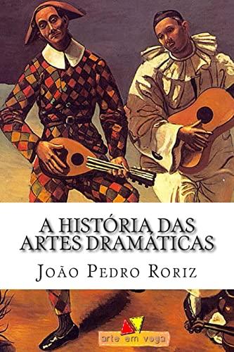 A Histà ria das Artes Dram: João Pedro Roriz