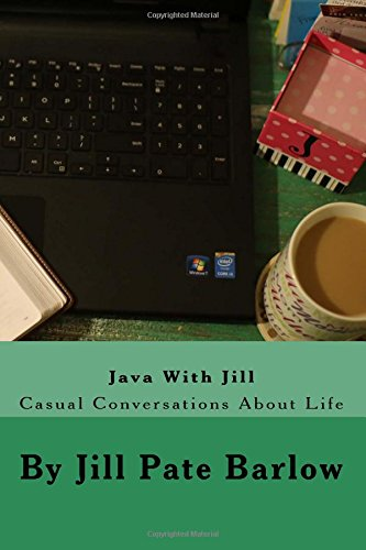 9781503235359: Java With Jill: Casual Conversations About Life: Selections from the blog: Java With Jill