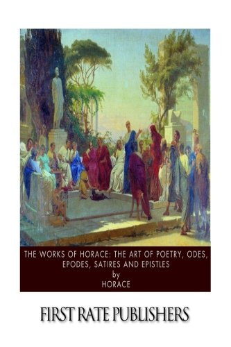 The Works of Horace: The Art of: Horace