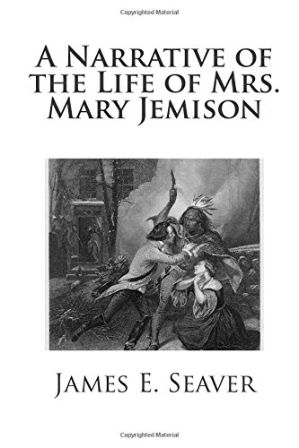 a report on my examination of a narrative of the life of mrs mary jemison by james e seaver Buy a narrative of the life of mrs mary jemison by james e seaver from waterstones today click and collect from your local waterstones or get free uk delivery on orders over £20.