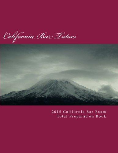 9781503240407: 2015 California Bar Exam Total Preparation