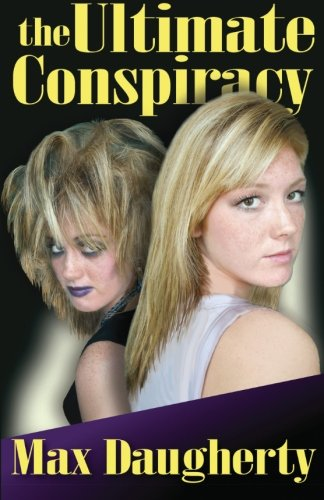 The Ultimate Conspiracy: Daugherty, Max