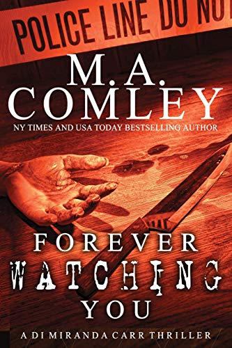 Forever Watching You: A DI Miranda Carr thriller: Comley, M A