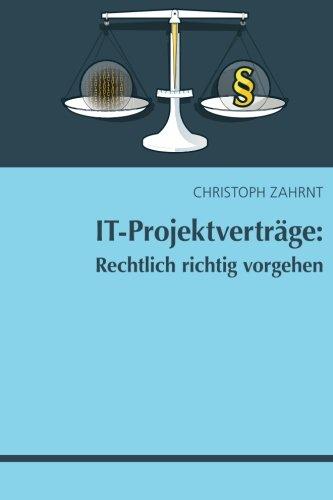 9781503241640: IT-Projektverträge: Rechtlich richtig vorgehen