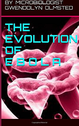 The Evolution of Ebola: Gwendolyn Olmsted