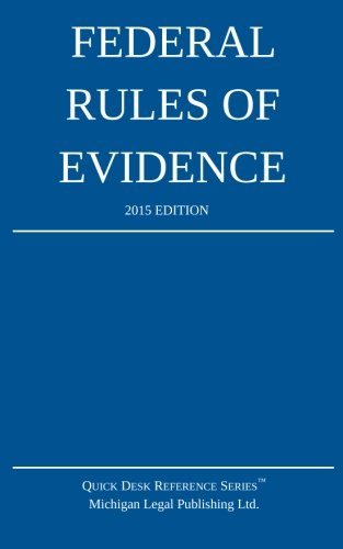 Federal Rules of Evidence; 2015 Edition: Michigan Legal Publishing