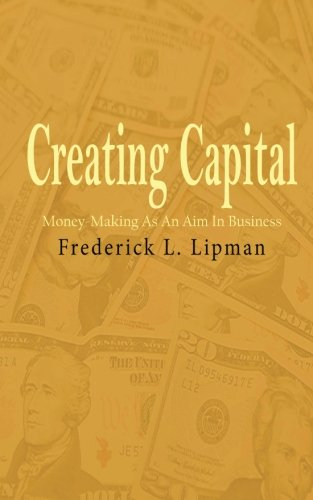 9781503244634: Creating Capital: Money-Making As An Aim In Business