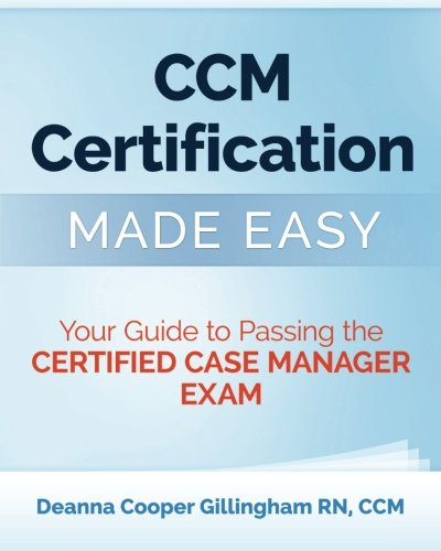 CCM Certification Made Easy: Your Guide to: Deanna Cooper Gillingham