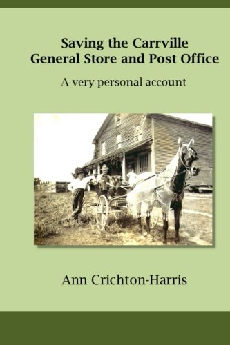 Saving the Carrville General Store and Post: Crichton-Harris, Ann