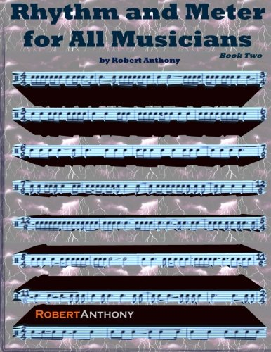 Rhythm and Meter for All Musicians Book: Dr Robert Anthony