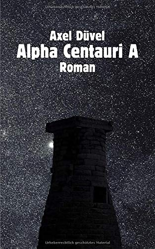 9781503249936: Alpha Centauri A
