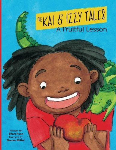 A Fruitful Lesson (The Kai and Izzy Tales): Shari L Penn