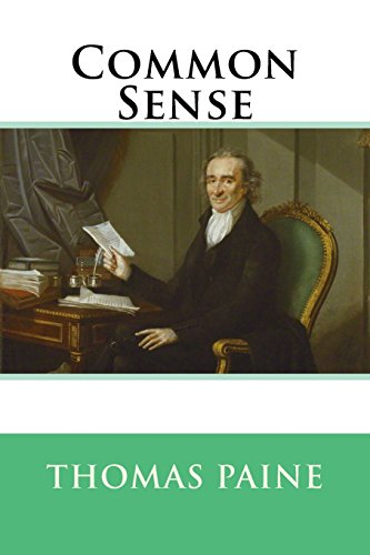 common sense thomas paine 1 Free summary and analysis of the events in thomas paine's common sense that won't make you snore we promise.
