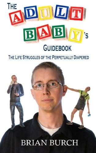 9781503257351: The Adult Baby's Guidebook: The Life Struggles of the Perpetually Diapered