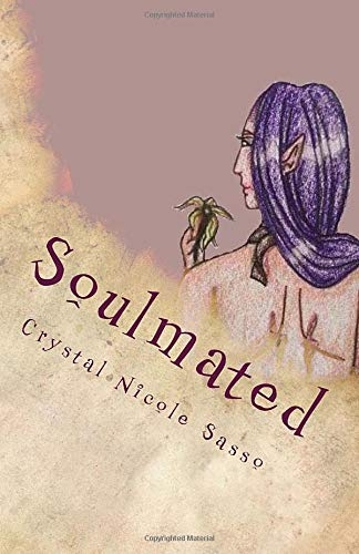 Soulmated (Fairies and Goblins) (Volume 1): Crystal Nicole Sasso