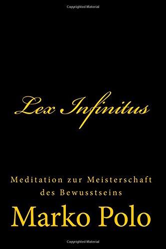 9781503264267: Lex Infinitus: Meditation zur Meisterschaft des Bewusstseins