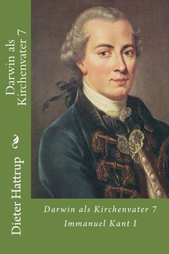 9781503265370: Darwin als Kirchenvater 7: Immanuel Kant I
