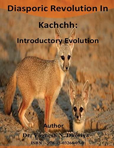 Diasporic Revolution in Kachchh: Introductory Evolution: Dhoriya, Dr Yagnesh