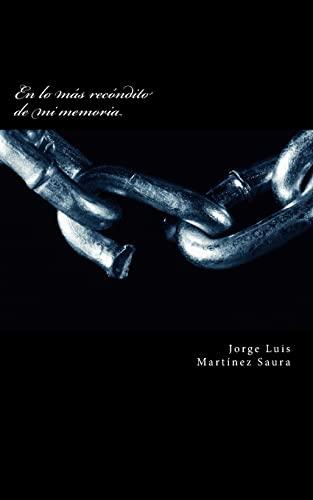 En Lo Mas Profundo de Mi Memoria: Martinez Saura, Sr.