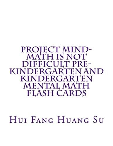 9781503269446: Project MIND-Math Is Not Difficult Pre-Kindergarten and Kindergarten Mental Math Flash Cards (Project MIND Mental Math Flash Cards) (Volume 10)