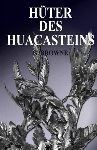 9781503269989: Hüter des Huacasteins (German Edition)