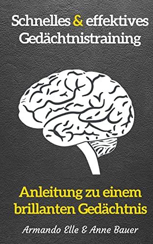 9781503270084: schnelles & effektives Ged�chtnistraining: Anleitung zu einem brillanten Ged�chtnis