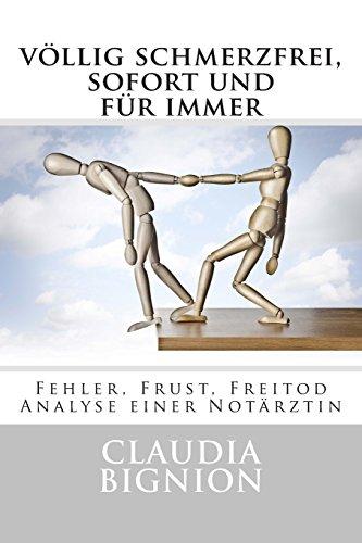 9781503271340: voellig schmerzfrei, sofort und fuer immer: Fehler, Frust, Freitod (German Edition)