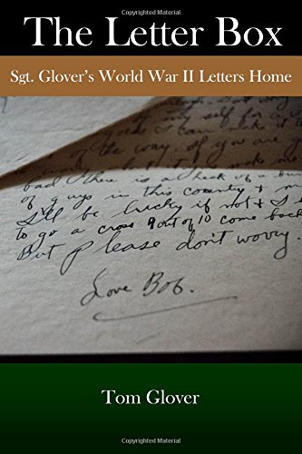 9781503271982: The Letter Box: Sgt. Glover's World War II Letters Home