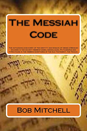 The Messiah Code: The Astounding Discovery of: Mitchell, Bob